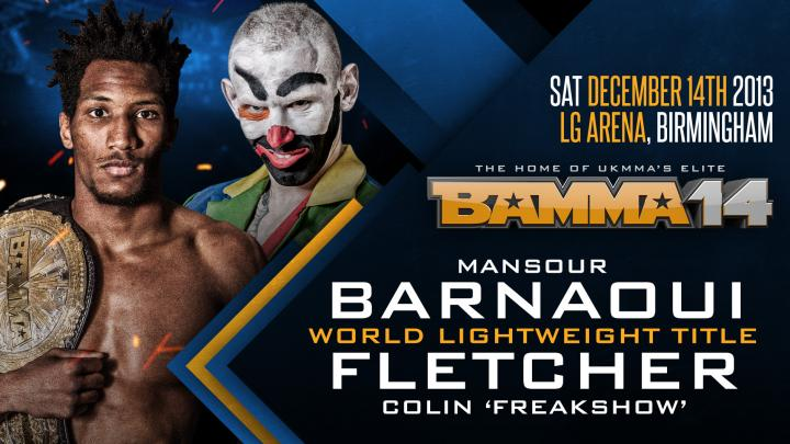 Mansour Barnaoui Vs Colin 'Freakshow' Fletcher at BAMMA 14