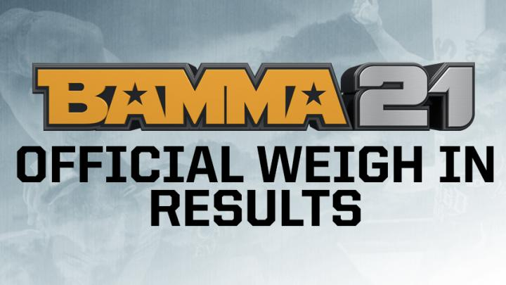 BAMMA 21 Official Weigh In Results