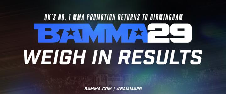 BAMMA 29: Official Weigh In Results